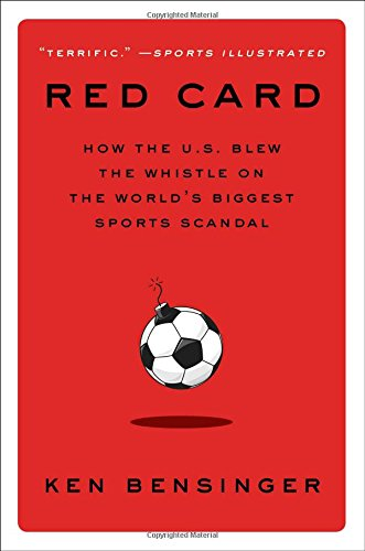 Red Card: How the U.S. Blew the Whistle on the World's Biggest Sports Scandal cover