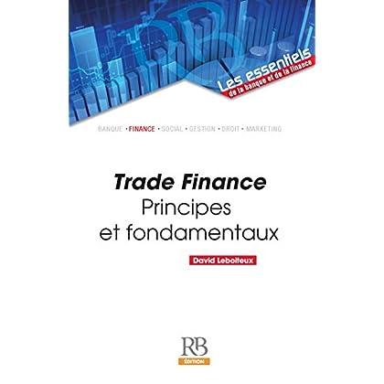 Trade Finance (Les essentiels de la banque et de la finance) (French Edition)