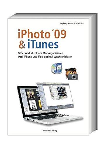 iPhoto & iTunes 09: iPad, iPod und iPhone optimal synchronisieren; Bilder und Musik am Mac organisieren Broschiert – 12. Juni 2009 Anton Ochsenkühn amac-buch-Verlag Ochsenkühn 3940285102 Anwendungs-Software