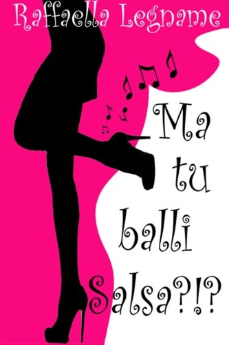 Ma tu balli salsa? (Italian Edition) by CreateSpace Independent Publishing Platform