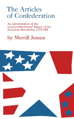 The Articles of Confederation: An Interpretation of the Social-Constitutional History of the American Revolution, 1774-1781