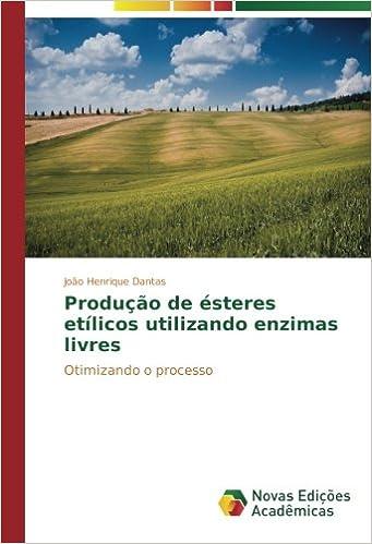 Produção de ésteres etílicos utilizando enzimas livres ...