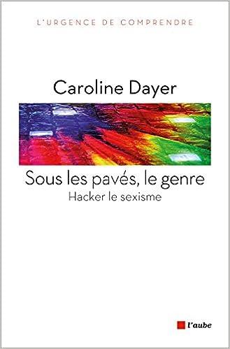 Livre gratuits Sous les pavés, le genre : Hacker le sexisme pdf, epub ebook