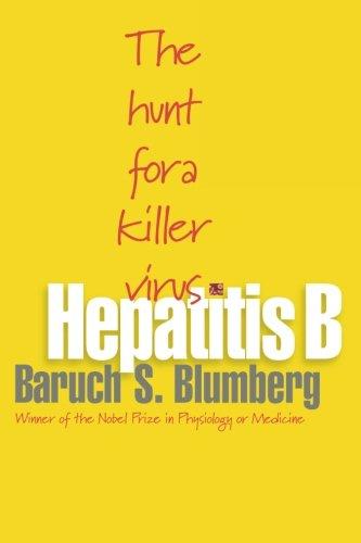 Hepatitis B: The Hunt for a Killer Virus (Best Medicine For Hepatitis B)
