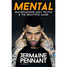 Mental: Bad Behaviour, Ugly Truths & the Beautiful Game