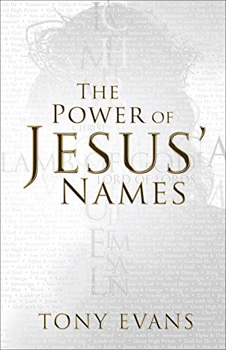 The Power of Jesus' Names (The Power Of Praise And Worship Bible Study)