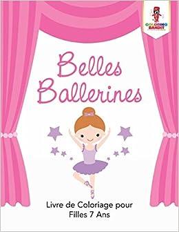 Belles Ballerines Livre De Coloriage Pour Filles 7 Ans