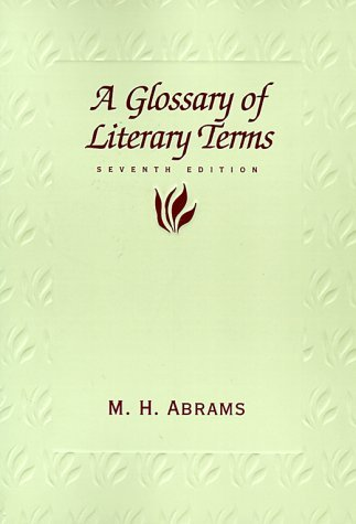 Glossary of Literary Terms by M.H. Abrams (1998-11-18)