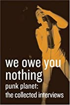 We Owe You Nothing, Punk Planet : The…