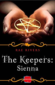 The Keepers: Sienna (Free Prequel) by [Rivers, Rae]