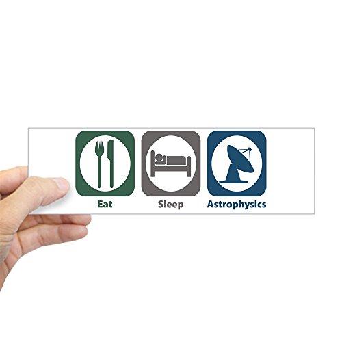 CafePress - Eat Sleep Astrophysics Bumper Sticker - 10