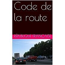 Code de la route (French Edition)
