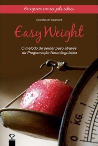 Easy Weight - Emagrecer Começa Pela Cabeça