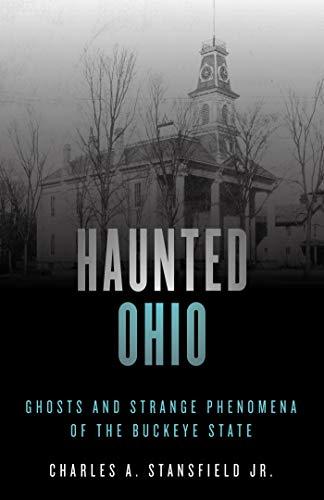 Haunted Ohio: Ghosts and Strange Phenomena of the Buckeye State (Haunted - Ohio Cincinnati Court House