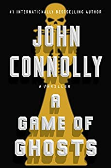 A Game of Ghosts: A Charlie Parker Thriller by [Connolly, John]