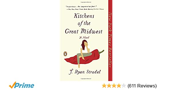 Kitchens of the Great Midwest: A Novel: J. Ryan Stradal: 9780143109419:  Amazon.com: Books