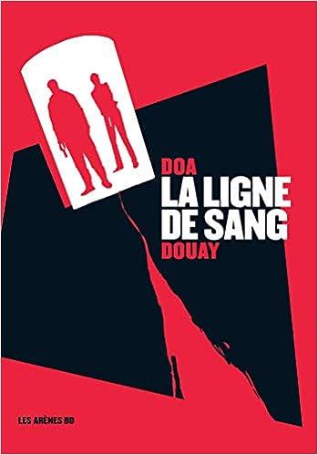 Amazon Fr La Ligne De Sang Doa Stephane Douay Livres