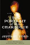 The Portrait of Mrs. Charbuque: A Novel
