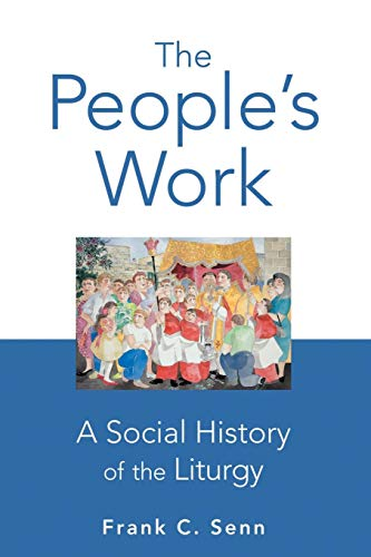 The People's Work: A Social History of the Liturgy