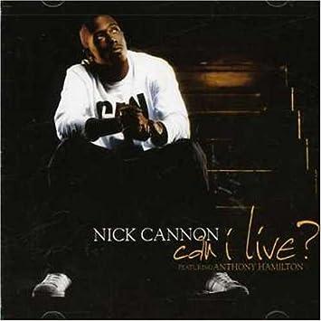 Nick Cannon feat  Anthony Hamilton - Can I Live - Amazon com