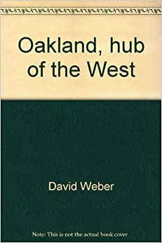 image for Oakland, Hub of the West (American Portrait Series)