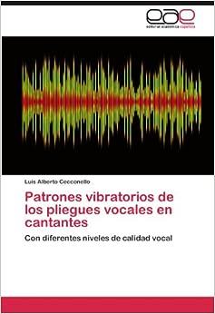 Patrones vibratorios de los pliegues vocales en cantantes: Con diferentes niveles de calidad vocal