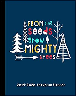 Academic Calendar For 2014-2020 From Tiny Seeds Grow Mighty Trees 2019 2020 Academic Planner
