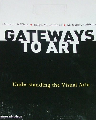 Download GATEWAYS TO ART: Understanding the Visual Arts (With 1013 illustrations, 865 in color) ebook