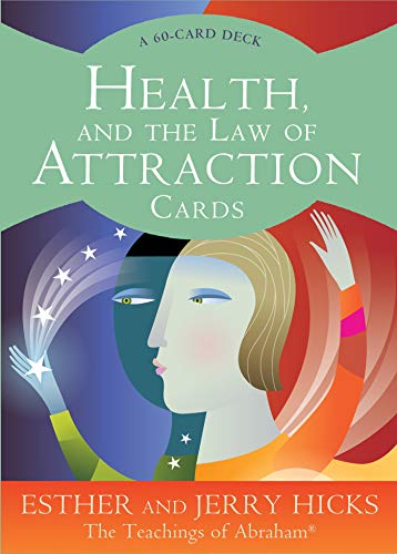 Health, and the Law of Attraction Cards: The Teachings of Abraham