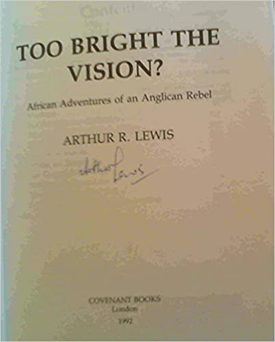 Too Bright the Vision?: African Adventures of a Rebel Priest