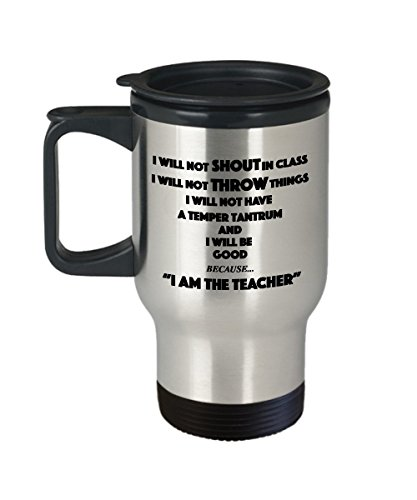 Travel Mug, STHstore Personalized I will not shout in class I will not throw things I will not have a temper tantrum ... For teacher Water Bottle Insulated Stainless Steel Travel Mug 14 oz