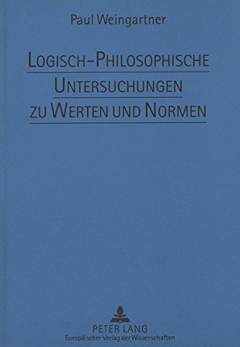 Logisch-Philosophische Untersuchungen zu Werten und Normen: Werte und Normen in Wissenschaft und Forschung