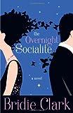 The Overnight Socialite, Bridie Clark, 1602860823