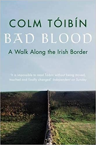 Bad Blood: A Walk Along The Irish Border: Amazon.De: Colm Toibin
