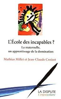 L'école des incapables ? par Mathias Millet