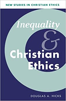 Inequality and Christian Ethics (New Studies in Christian Ethics)
