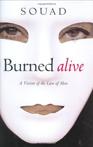Burned Alive: A Victim of the Law of Men Hardcover - May 11, 2004