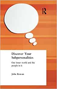 john rowan s sub personalities Thank you for reminding me of john rowan's book sub-personalities: the people inside us', from which i quote william wallace 1898: we have hardly formed our resolve when we regret it: the voices of our other selves, of that manifold pack of half-formed personalities within us, none of which we dare honestly disown, are raised in protest against the usurping monarchy of our overt resolve.