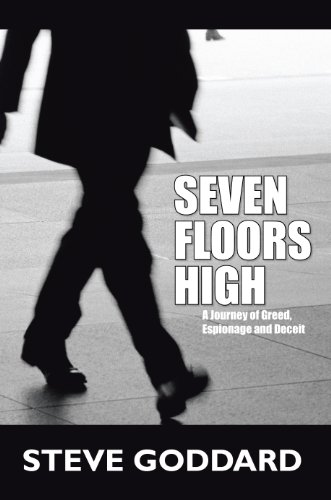 Seven Floors High: Greed Espionage & Deceit
