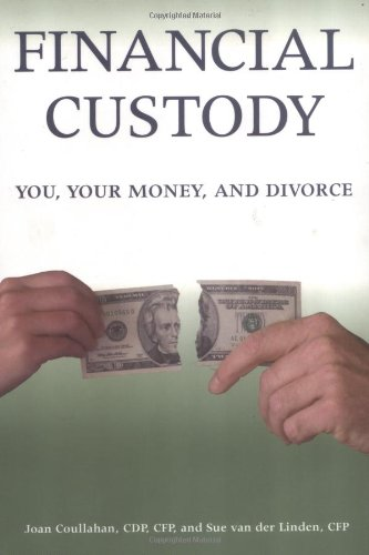 Financial Custody: You, Your Money, and Divorce pdf
