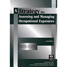 A Strategy for Assessing and Managing Occupational Exposures