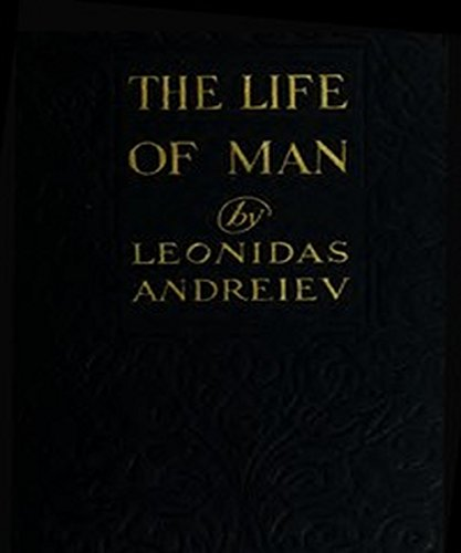 The Life of Man: by Leonid Andreyev