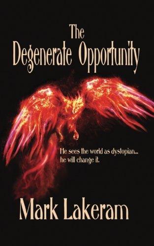 The Degenerate Opportunity Mark Lakeram
