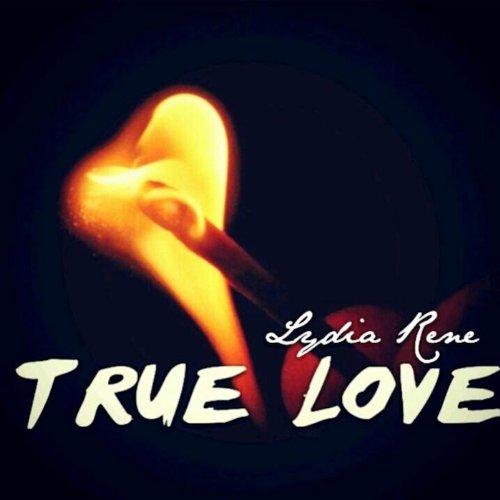 True Love By Lydia Rene' On Amazon Music