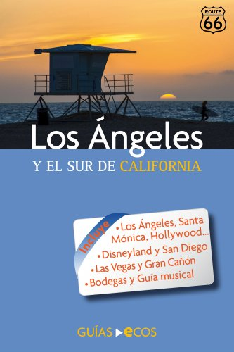 Los Ángeles. Y el sur de California (Spanish Edition) by [Valero,