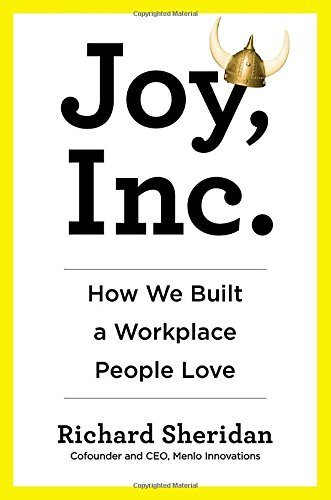 Joy, Inc.: How We Built a Workplace People Love by Sheridan, Richard (2013) Hardcover