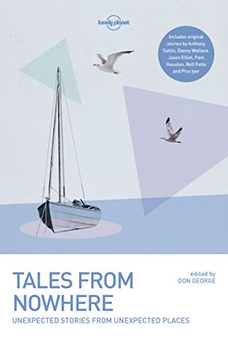 Tales from Nowhere (Lonely Planet Travel Literature)