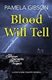 Blood Will Tell (Love in Wine Country Novella Book 5)