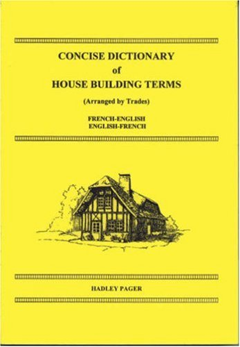 concise dictionary of house building terms arranged by trades