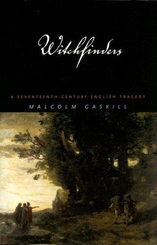 Read Online Witchfinders: A Seventeenth-Century English Tragedy PDF